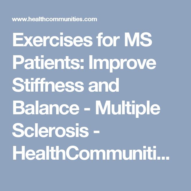 Exercises for MS Patients: Improve Stiffness and Balance - Multiple Sclerosis - HealthCommunities.com