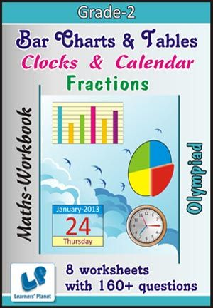 GRADE-2-OLYMPIAD-MATH-BAR-CHART-TABLES-CLOCK-CALE-FRACTION-WB This workbook contains printable worksheets on Bar Charts & Tables, Clocks & Calendar and Fractions for Grade 2 Olympiad students.  There are total 8 worksheets with 160+ questions.  Pattern of questions : Multiple Choice Questions.    PRICE :- RS.149.00