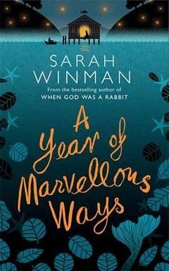 Our Book of the Month, July 2015: A Year of Marvellous Ways by Sarah Winman.