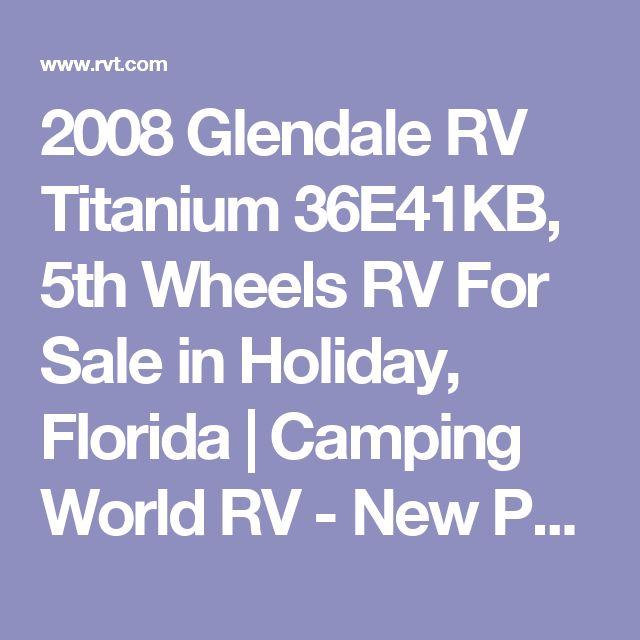 2008 Glendale RV Titanium 36E41KB, 5th Wheels RV For Sale in Holiday, Florida | Camping World RV - New Port Richey HDY1265423A | RVT.com - 129347
