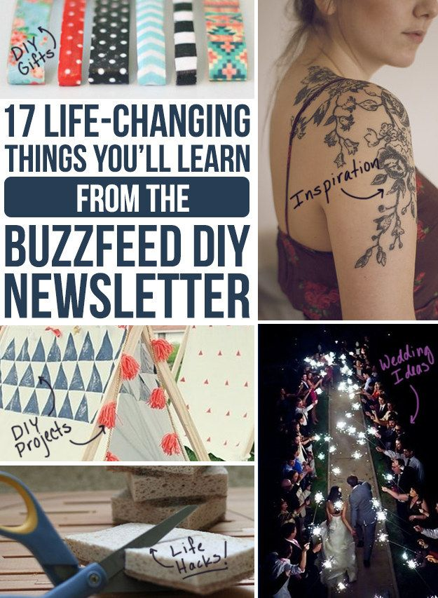 17 Things That I Would Tell My Future 17 Year Old Daughter: 17 Life-Changing Things You'll Learn From The BuzzFeed DIY