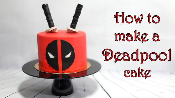 How to make Deadpool cake tutorial https://www.youtube.com/watch?v=iVN14Sa6nLQ
