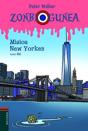 Misioa New Yorken   Ibaizabal   ISBN: 978-84-9106-242-4   Bidaia zirraragarria. Laborategi sekretuak. Bi zonbi eta edaritegi bat gelan. Adiskidetasunaren indarra erreskate baten zerbitzura.