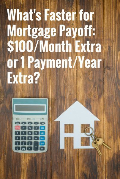 what u0026 39 s faster for mortgage payoff   100  month extra or 1 payment  year extra
