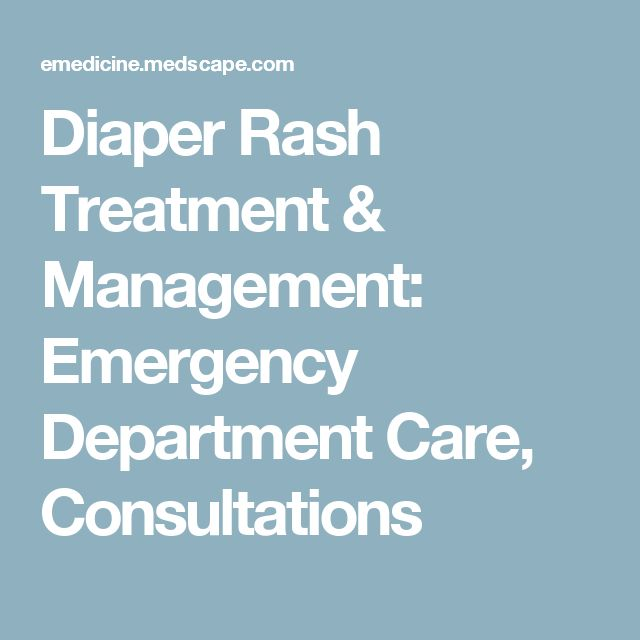 Diaper Rash Treatment & Management: Emergency Department Care, Consultations