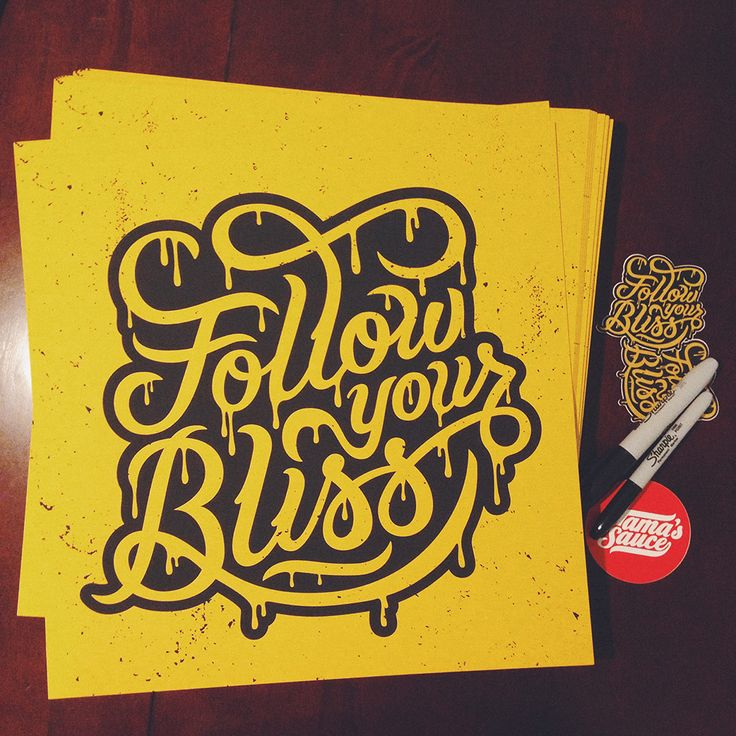 Follow your bliss type graphic illustration hand lettering grunge decay design typography sharpie