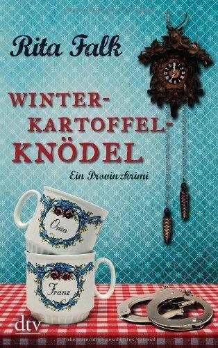 Winterkartoffelknödel: Ein Provinzkrimi von Rita Falk  – ohne Tiefgang, aber echt lustig