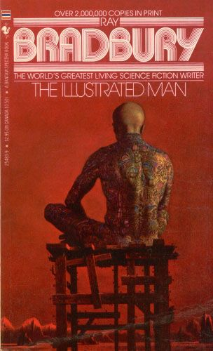 illustrated-man-1- I read this so many times I think I could have told the stories from memory. This was an absolute favorite of mine