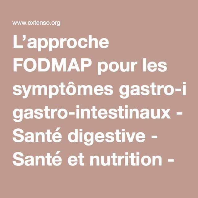 L'approche FODMAP pour les symptômes gastro-intestinaux - Santé digestive - Santé et nutrition - Extenso