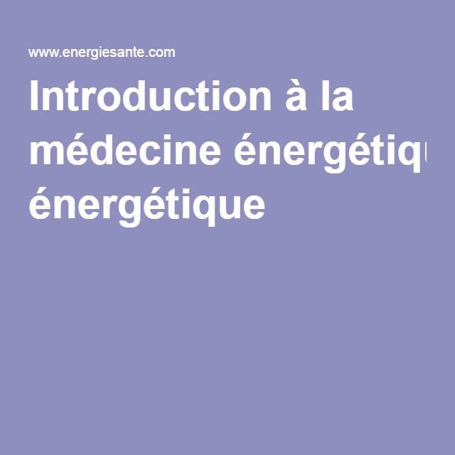 Introduction à la médecine énergétique