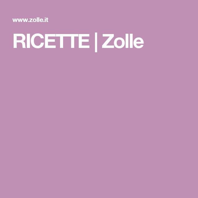 RICETTE | Zolle