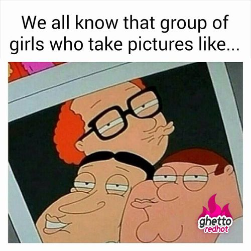 Girls be like meme. Family Guy meme.