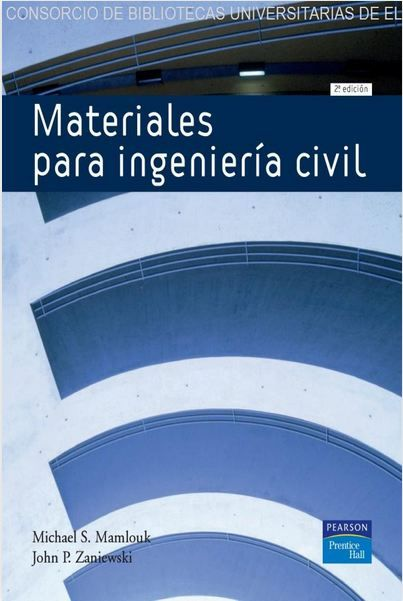 Materiales para ingeniería civil: [En línea]. 2ª ed. Madrid  ISBN 9788483225103 Disponible en Biblioteca Virtual PEARSON