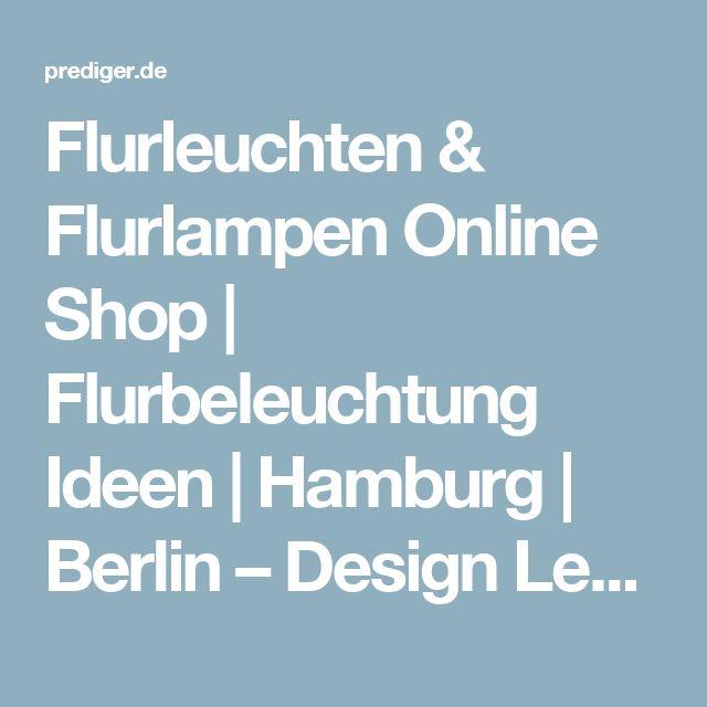 Flurleuchten & Flurlampen Online Shop | Flurbeleuchtung Ideen | Hamburg | Berlin – Design Leuchten & Lampen Online Shop