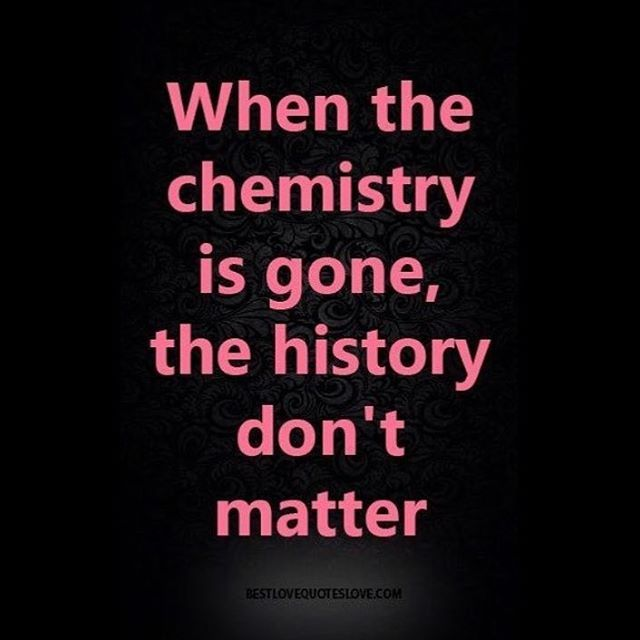 When chemistry is gone ... •••••••••••••••••••••••••••••••••••••••••••••••• #chemistry #quotes…""