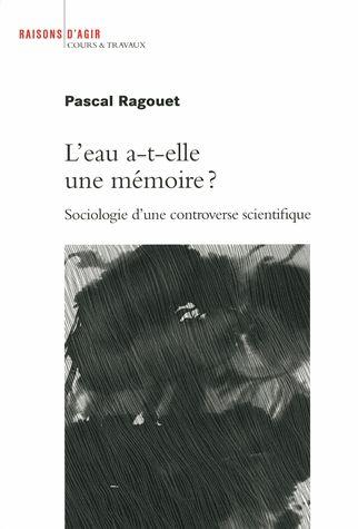 L'eau a-t-elle une mémoire ? : sociologie d'une controverse      scientifique / Pascal Ragouet.  http://scd.summon.serialssolutions.com/search?s.q=isbn:(9782912107879)
