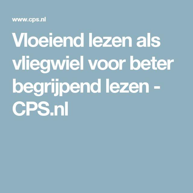 Vloeiend lezen als vliegwiel voor beter begrijpend lezen - CPS.nl