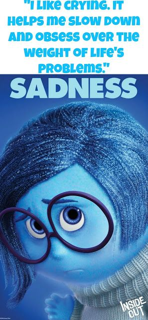 """INSIDE OUT: Movie Quotes and Activity Pages. """"I Like Crying. It Helps Me Slow Down And Obsess Over The Weight Of Life's Problems."""" #SADNESS #DisneyQuotes #InsideOut"""