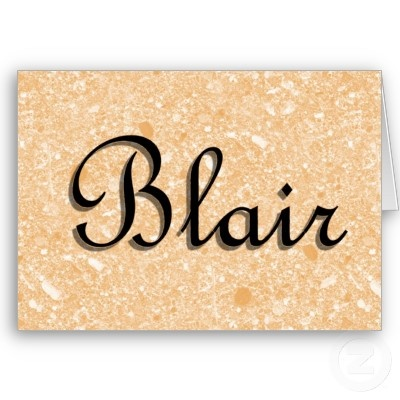 first choice for girls middle name. Blair   Baby Threat ...