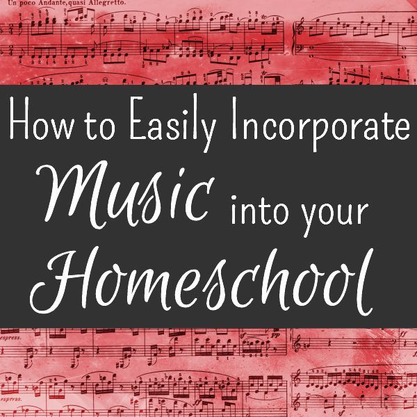 How to Easily Incorporate Music Into Your Homeschool