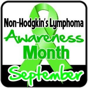 September is Non-Hodgkin's Lymphoma Awareness Month...... This is what my Daddy passed away from..... :(