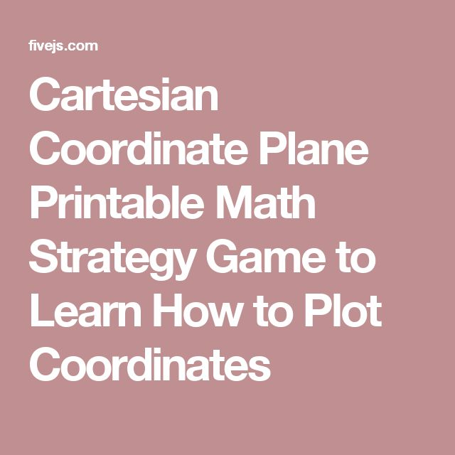 Cartesian Coordinate Plane Printable Math Strategy Game to Learn How to Plot Coordinates