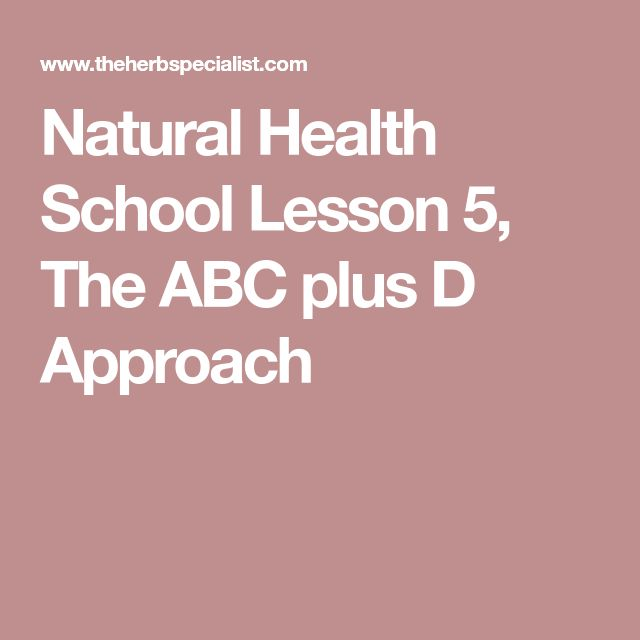 Natural Health School Lesson 5, The ABC plus D Approach