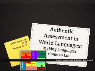 Authentic Assessment in World Languages: Making Languages Come to Life
