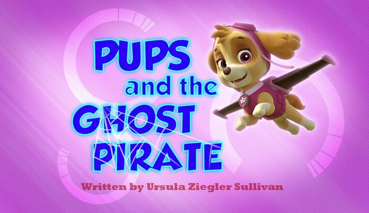 Pups And The Ghost Pirate Paw Patrol Pups Paw Patrol Paw Patrol Episodes
