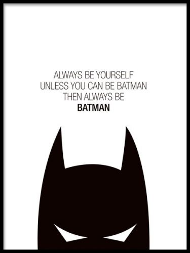 Textposter med Batman. Coola barntavlor med superhjältar. Always be yourself, unless you can be batman, then always be batman. Desenio.com