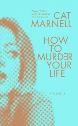 How to Murder Your Life | Cat Marnell | 9780091957353 | NetGalley