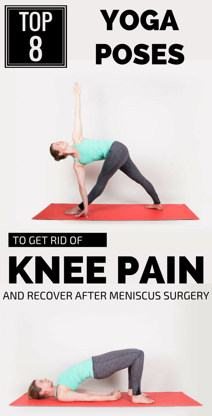 Top 8 Yoga Poses To Get Rid Of Knee Pain And Recover After Meniscus Surgery
