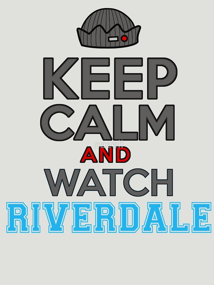 Keep Calm and Watch Riverdale