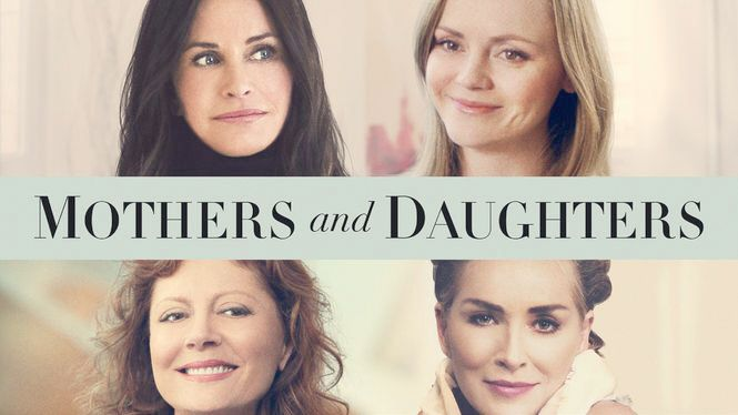 "Check out ""Mothers and Daughters"" on Netflix"