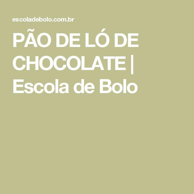PÃO DE LÓ DE CHOCOLATE | Escola de Bolo
