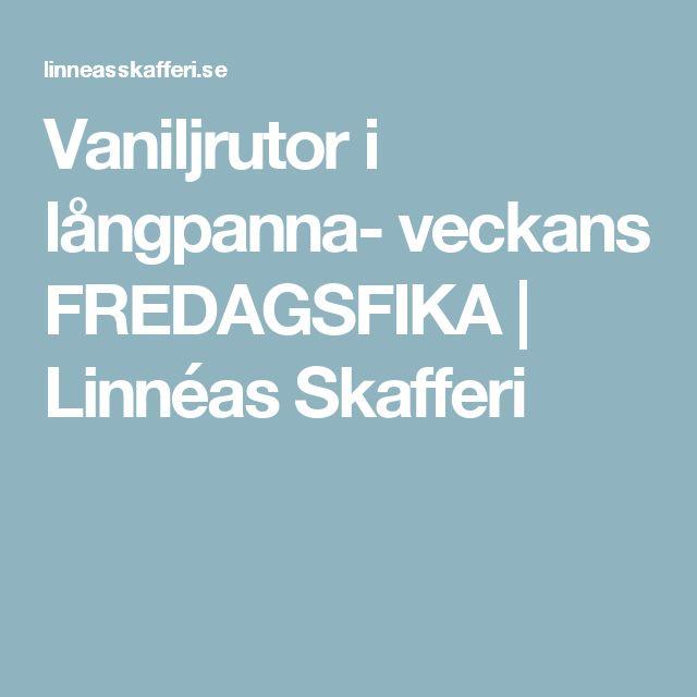 Vaniljrutor i långpanna- veckans FREDAGSFIKA | Linnéas Skafferi