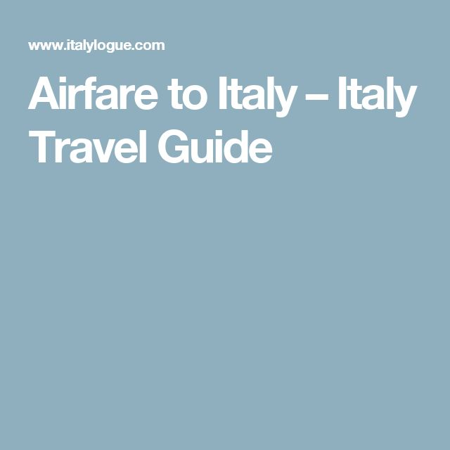 Airfare to Italy – Italy Travel Guide