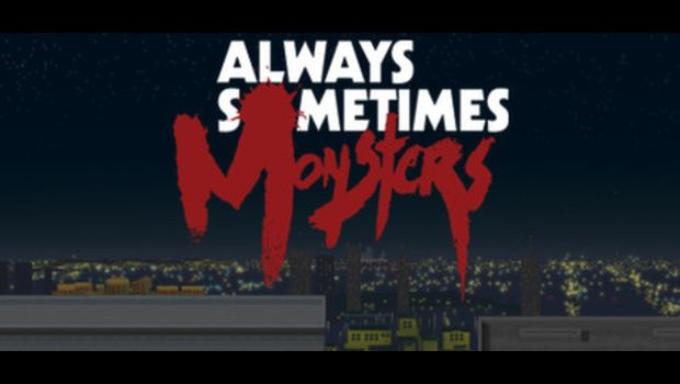 Always Sometimes Monsters Review