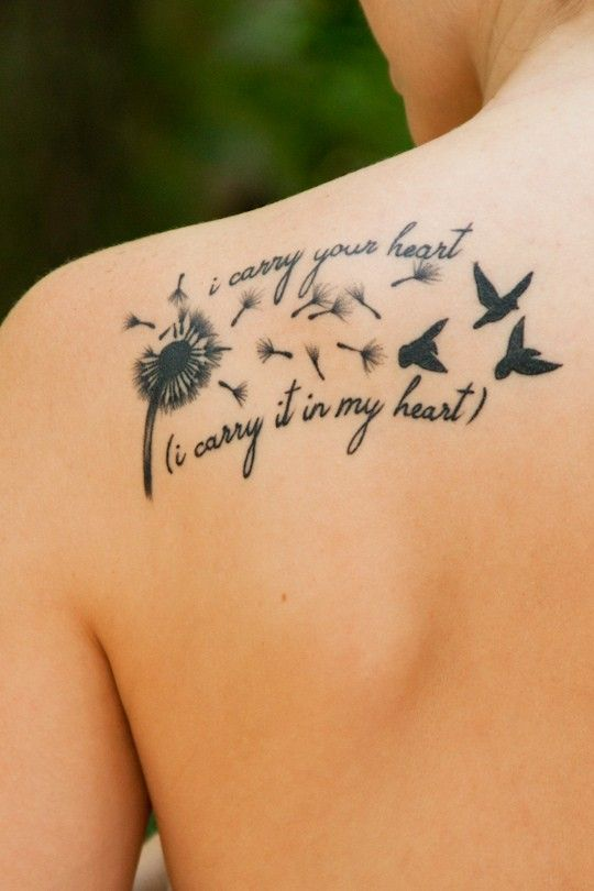 beautiful dandelion birds love tattoo quote on upper back - I carry your heart