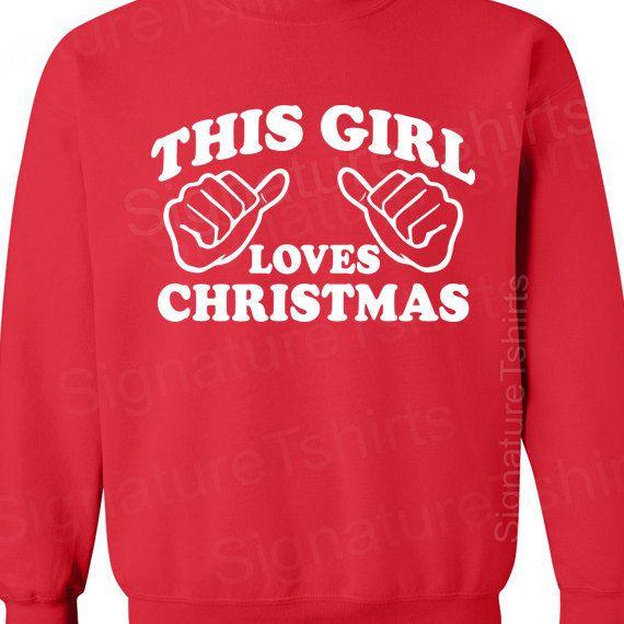 This Girl Loves Christmas Womens Unisex Sweatshirt Crewneck 50/50 funny gift S, M, L, XL, 2XL $25