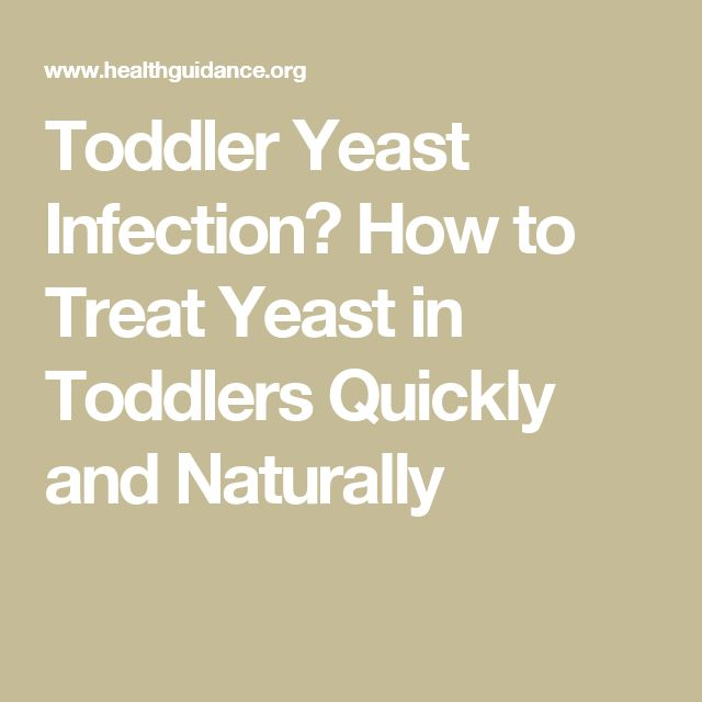 Toddler Yeast Infection? How to Treat Yeast in Toddlers Quickly and Naturally