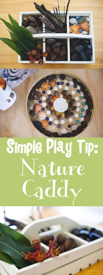 Simple Play Tip: Create a 'Nature Caddy' to incorporate a little more nature into your days!