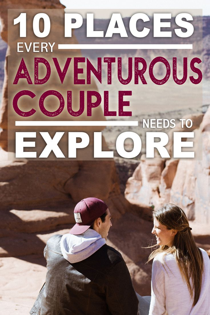 Adventurous spirits tend to stick together and for a good reason! Even though one of you might be a little less adventurous than the other, the best part of a relationship is being pushed out of your comfort zone. Whether you're into mountain biking, hiking, rock climbing, or cliff jumping, these are some of the greatest adventure destinations you'll ever experience.