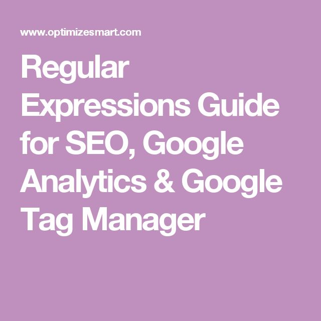 Regular Expressions Guide for SEO, Google Analytics & Google Tag Manager