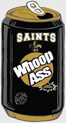 Saints Can of Whoop Ass