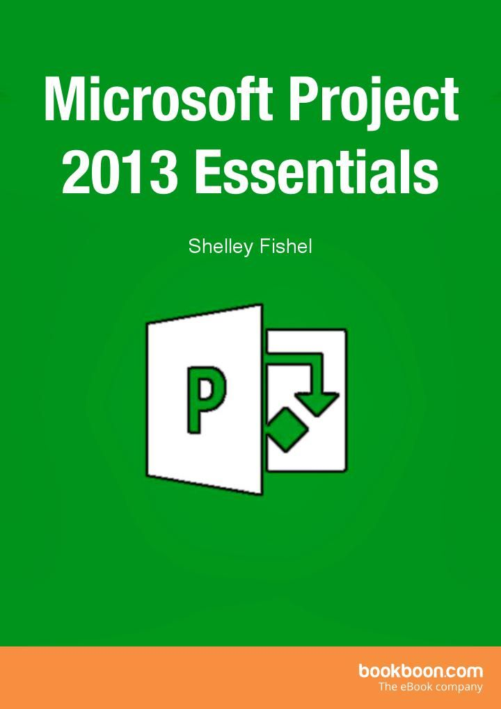 Microsoft Project 2013 Essentials Book now available on Bookboon  Microsoft 2013 Essentials has been written to accompany our two day Microsoft Project 2013 Essentials classroom course.
