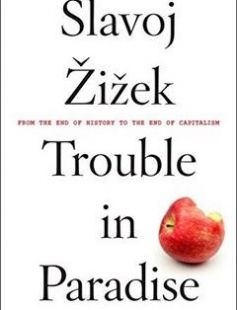 Trouble in Paradise: From the End of History to the End of Capitalism free download by Slavoj Zizek ISBN: 9781612194448 with BooksBob. Fast and free eBooks download.  The post Trouble in Paradise: From the End of History to the End of Capitalism Free Download appeared first on Booksbob.com.