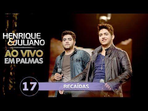 Recaídas - Henrique e Juliano - http://www.bandas.mus.br/2015/04/recaidas-henrique-e-juliano-letras.html