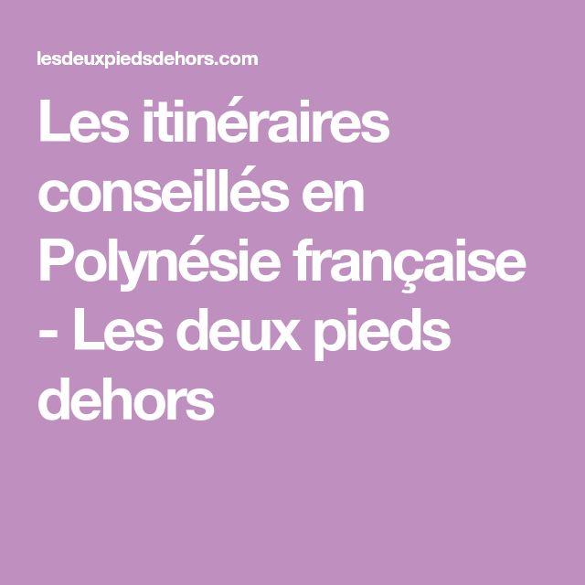 Les itinéraires conseillés en Polynésie française - Les deux pieds dehors