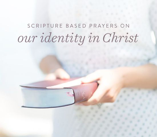 Scripture Based Prayers on Your Identity in Christ!